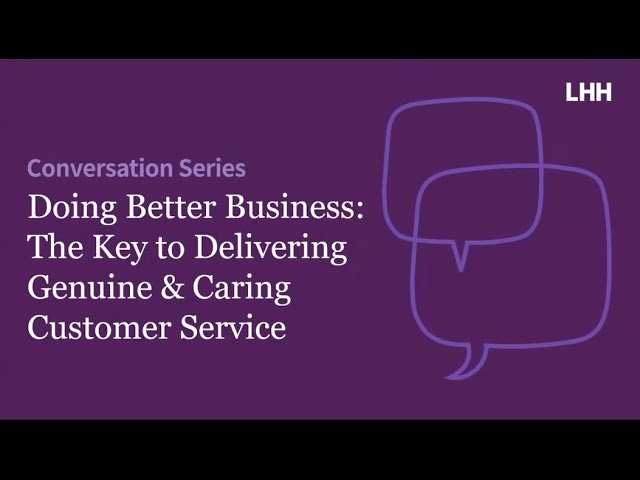 Doing Better Business: The Key to Delivering Genuine & Caring Customer Service