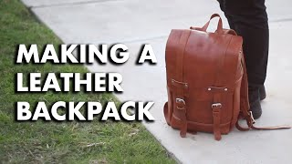 MAKING A LEATHER BACKPACK