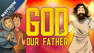 The Lord's Prayer for Kids - God Our Father: Matthew 6 | Father's Day Sunday School Lesson