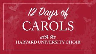 Shepherd's Pipe Carol: Harvard University Choir's Christmas Carol Service (2017)