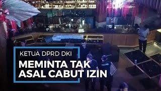 Ketua DPRD DKI Jakarta Minta Pemprov DKI Tak Asal Cabut Izin Hiburan Malam: Perlu Ada Pemeriksaan