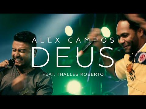 Deus - El Concierto Derroche de Amor - Alex Campos feat. Thalles Roberto (Video)