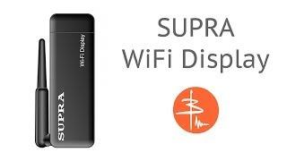Supra Wifi Display или Видеообзор конкурента Google Chromecast