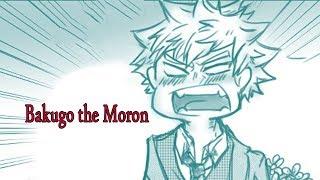 [Boku No Hero Academia Comic Dub] Bakugo the Moron