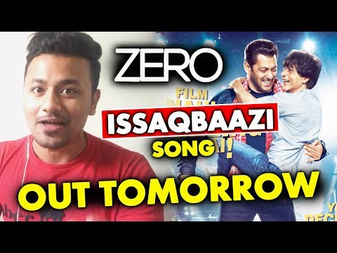 Download Zero Movie Issaqbaazi Song Out Tomorrow Shahrukh Khan