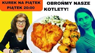 Dr Ewa Kurek: Stańmy w obronie kotleta schabowego!!
