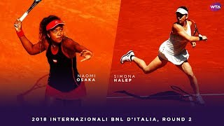 Naomi Osaka Vs. Simona Halep | 2018 Internazionali BNL D'Italia Second Round | WTA Highlights