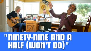 """Kitchen Table Blues   """"Ninety Nine and a Half Won't Do"""""""