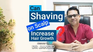 Can Shaving on Scalp Increase Hair Growth? | Explained by Dr. Jangid | SkinQure | Delhi