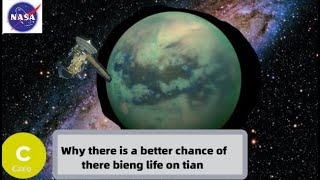 Why there is a better chance of their being life on Titan then on mars