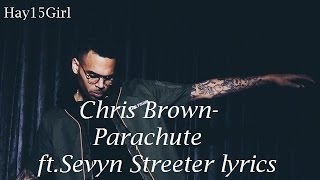 Chris Brown- Parachute ft. Sevyn Streeter lyrics