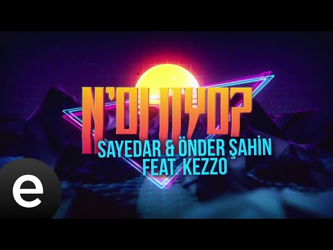 Sayedar & Önder Şahin feat. Kezzo - N'oluyo (Tipografik Video) #sayedar #önderşahin #kezzo #nasihat Sözleri