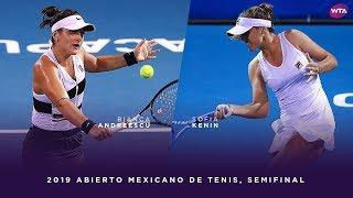 Bianca Andreescu Vs. Sofia Kenin | 2019 Abierto Mexicano De Tenis Semifinal | WTA Highlights