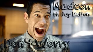 Madcon ft. Ray Dalton - Don't Worry - Lyrics