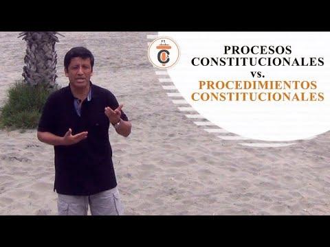 PROCESOS CONSTITUCIONALES vs PROCEDIMIENTOS CONSTITUCIONALES - Tribuna Constitucional 113