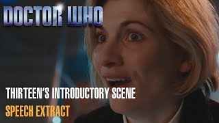 Doctor Who - Thirteen's Introductory Scene - Speech Extract