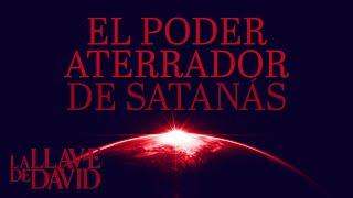 El poder aterrador de Satanás