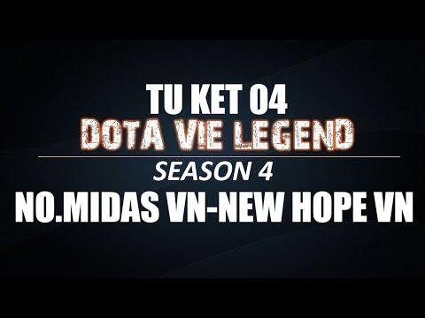 DOTA VIE LEGEND SS4 | Tứ kết 4 | No.Midas VN vs NewHope VN