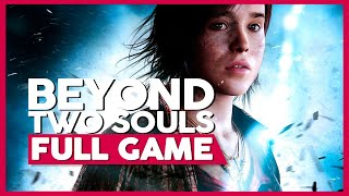 Beyond: Two Souls | PS4 | Full Gameplay/Playthrough | No Commentary