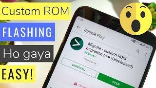 Ab Custom ROM Flashing Ho Jaiga Bohat Hi Asan Is APP Se.