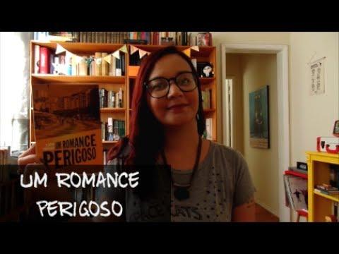 Resenha: Um Romance Perigoso, de Flávio Carneiro