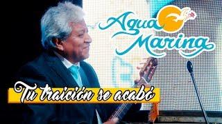 Descargar canciones de Agua Marina - Tu traición se acabó MP3 gratis