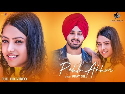 Pehla Akhar - Uday Gill (Official Music Video) New Punjabi Songs 2018 | Kytes Media