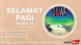 Dewa 19 - Selamat Pagi   Official Audio