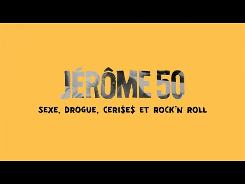 Jérôme 50 - Sexe, drogue, ceri$e$ & rock n' roll [version officielle avec paroles]