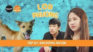 loa-phuong-tap-87-xin-dung-an-em-phim-hai-2018