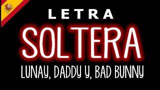 Soltera Remix (LetraLyrics)  Lunay X Daddy Yankee X Bad Bunny