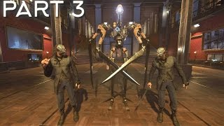 Dishonored 2 Corvo with Emily Powers Part 3/Creative Kills Gameplay (New Game Plus)