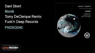 Dani Sbert - Bionik (Tomy DeClerque Remix)