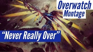 """""""Never Really Over""""   An Overwatch Montage"""