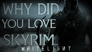 Why Did You Love Skyrim