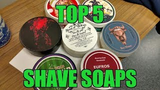 TOP 5 Shaving Soaps of 2017 / Top 5 Shave Soaps