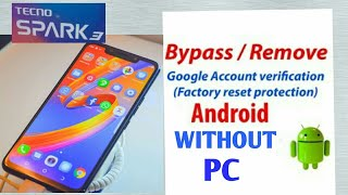 BYPASS FRP TECNO SPARK 3 PRO 2019 NEW SOLUTION-10000%SURE