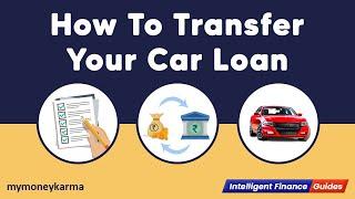 Transfer Your Car Loan to Someone Else! - mymoneykarma