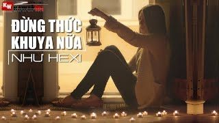 Đừng Thức Khuya Nữa (Cover) - Như Hexi [ Video Lyrics ]