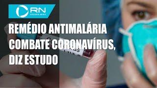 Remédio antimalária é aprovado em tratamento contra coronavirus