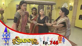 Nua Bohu | Full Ep 746 | 6th Dec 2019 | Odia Serial – TarangTV
