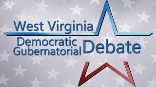 2020 West Virginia Democratic Gubernatorial Debate  - March 24, 2020