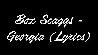 Boz Scaggs - Georgia Lyrics