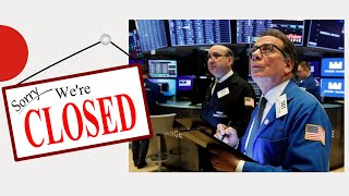 Why the Stock Market is Closed During the Weekends and Holidays