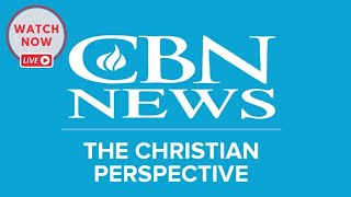 LIVE NOW: CBN News - The Christian Perspective