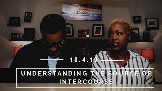 Episode 4-Understanding the Source of Intercourse