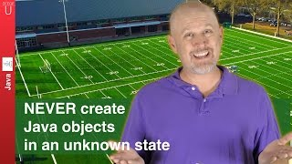NEVER create Java objects in an unknown state! - 033