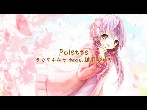 【結月ゆかり純・穏・凛】Palette【オリジナル曲】
