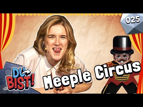 Todesmutige Stunts in der Manege! - Meeple Circus   Du bist! #25