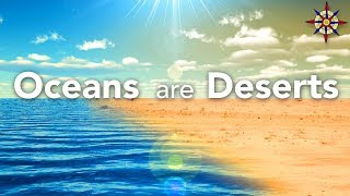 Oceans are Deserts